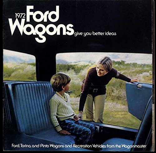 (1972 Ford Wagons brochure LTD Torino Galaxie Pinto Ranchero Bronco +)