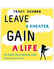 Leave a Cheater, Gain a Life: The Chump Lady's Survival Guide