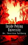 Inside Peking University : Four Essays, Pattberg, Thorsten, 0984209166