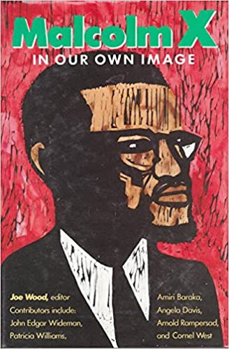 malcolm x in our own image joe wood patricia williams amiri  malcolm x in our own image hardcover  october