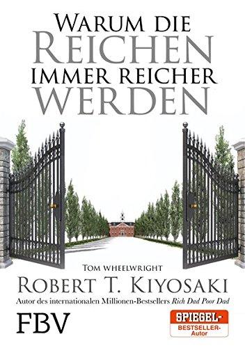 Warum die Reichen immer reicher werden Taschenbuch – 8. Oktober 2018 Robert T. Kiyosaki Tom Wheelwright FinanzBuch Verlag 3959720750