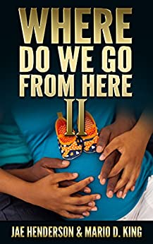 Where Do We Go From Here II by [Henderson, Jae, King, Mario D.]