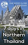 7 Days in Northern Thailand - a complete itinerary to Chiang Mai, Chiang Rai, and Lampang