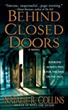 Front cover for the book Behind Closed Doors by Natalie R. Collins
