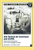 img - for XIX Tactical Air Command and ULTRA: Patton's Force Enhancers in the 1944 Campaign in France: CADRE Paper No. 10 book / textbook / text book