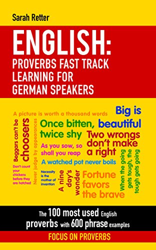 ENGLISH: PROVERBS FAST TRACK LEARNING FOR GERMAN SPEAKERS