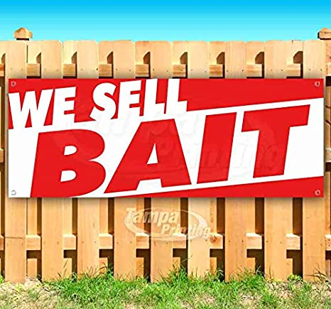 Many Sizes Available Advertising Flag, Store WE Sell Bait 13 oz Heavy Duty Vinyl Banner Sign with Metal Grommets New