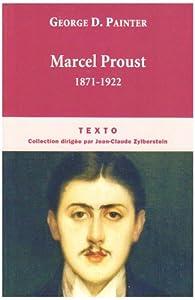 Marcel Proust : 1871-1922 par George D. Painter
