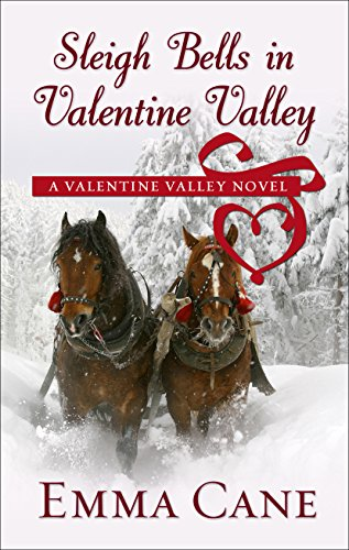 Sleigh Bells In Valentine Valley (A Valentine Valley Novel) (Colorado Classic Cane)