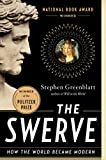 The Swerve: How the World Became Modern, Stephen Greenblatt, 0393343405