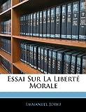Essai Sur la Liberté Morale, Emmanuel Joyau, 1141357054