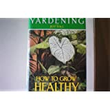 Yardening With Jeff Ball - How To Grow Healthy Houseplants