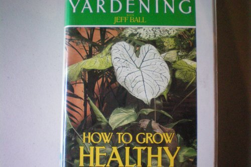 - Yardening With Jeff Ball - How To Grow Healthy Houseplants [VHS]