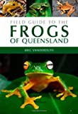 Field Guide to the Frogs of Queensland, Eric Vanderduys, 0643106308