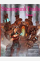 Steampunk Trails: Steaming Ahead to Adventure Paperback