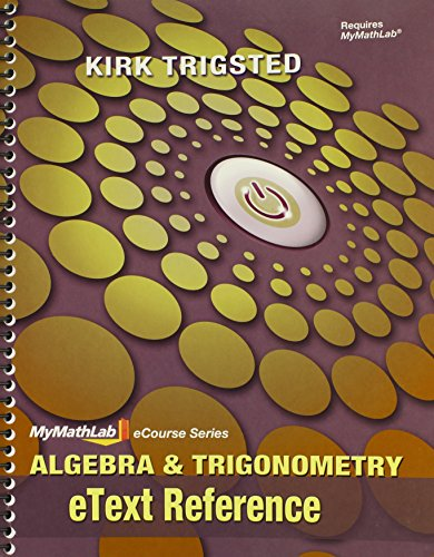 eText Reference for Trigsted Algebra & Trigonometry (Mymathlab Ecourse Series)