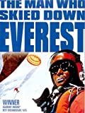 The Man Who Skiied Down Everest