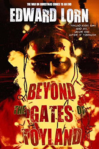 Beyond the Gates of Toyland: War on Christmas #3 by [Lorn, Edward]