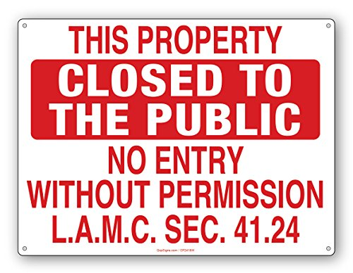 NO ENTRY WITHOUT PERMISSION-LAMC 41.24- Closed to the Public Sign (Red 2