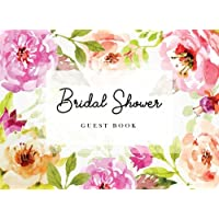 Bridal Shower Guest Book: Pretty Watercolor Flowers Gift Log & Sign in Guest Book Memory Messages Book For Guest Write Wishes Advice Comments