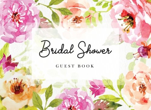 Bridal Shower Guest Book: Pretty Watercolor Flowers Gift Log & Sign in Guest Book Memory Messages Book For Guest Write Wishes Advice Comments (Guest & Gift Record Book) (Volume ()