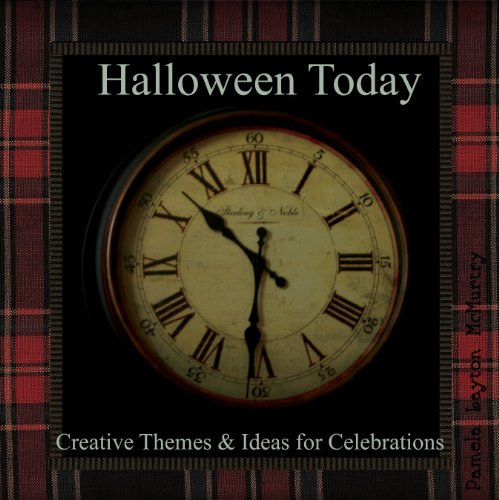 Halloween Today: Creative Themes and Ideas for Celebrations: An excerpt from A Harvest and Halloween -