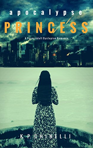 Apocalypse Princess: A Young Adult Dystopian Romance by [Chinelli, Katherine Pierce]