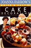 Quick and Easy Cake Decorating, Joanna Farrow, 0563369051