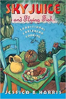 Book Sky Juice and Flying Fish: Traditional Caribbean Cooking: Traditional Caribbean Cookery