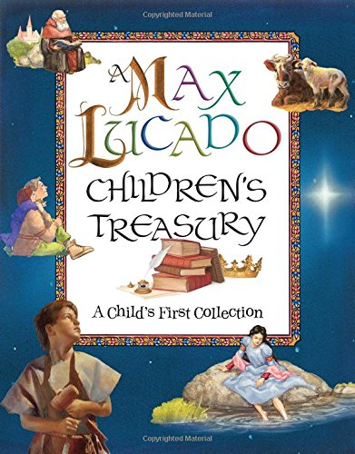 A Max Lucado Children's Treasury: A Child's First - Collection Childs First