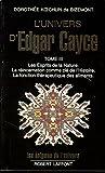 L'Univers d'Edgar Cayce : Tome 3, Les Esprits de la Nature. La réincarnation comme clé de l'Histoire. La fonction thérapeutique des aliments