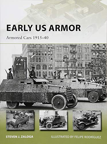Early US Armor: Armored Cars 1915-40 (New Vanguard)