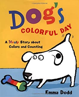 Amazon.com: Dog\'s Colorful Day: A Messy Story About Colors and ...