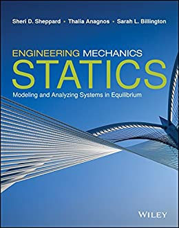 Engineering Mechanics Statics First Edition by [Sheri D. Sheppard Thalia Anagnos & Amazon.com: Engineering Mechanics: Statics First Edition eBook ...