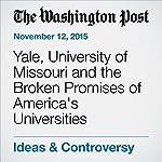 Yale, University of Missouri and the Broken Promises of America's Universities | Alyssa Rosenberg