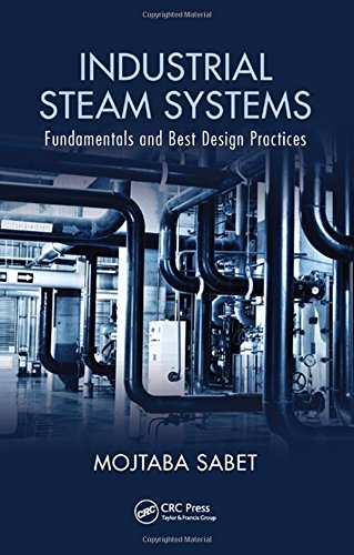 Industrial Steam Systems: Fundamentals and Best Design Practices (Steam System Design)