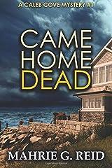 Came Home Dead: A Caleb Cove Mystery (The Caleb Cove Mysteries) (Volume 1) Paperback