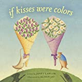 img - for If Kisses Were Colors board book book / textbook / text book