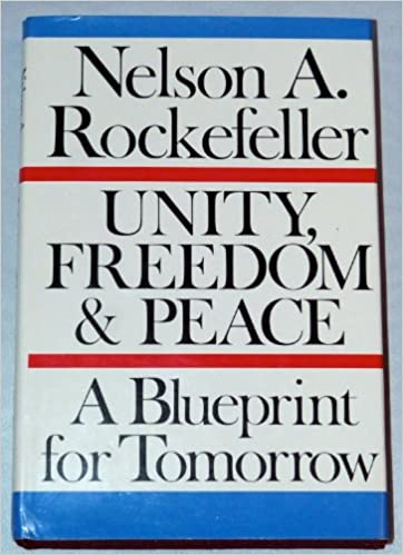 Unity freedom and peace a blueprint for tomorrow nelson a unity freedom and peace a blueprint for tomorrow nelson a rockefeller amazon books malvernweather Image collections