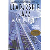 Leadership Jazz: The Essential Elements of a Great Leader