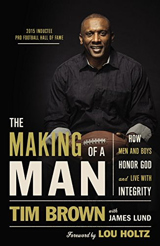 The Making of a Man: How Men and Boys Honor God and Live with Integrity -