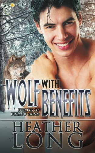 Wolf with Benefits (Wolves of Willow Bend)