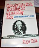 Nobody Gets Rich Working for Somebody Else, Roger Fritz, 0396088767