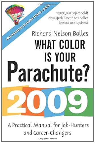 What color is your parachute 2009 a practical manual for job what color is your parachute 2009 a practical manual for job hunters and career changers richard n bolles 9781580089302 amazon books fandeluxe Image collections