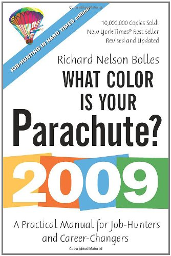 Download What Color Is Your Parachute? 2009: A Practical Manual for Job-Hunters and Career-Changers PDF