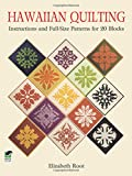Hawaiian Quilting: Instructions and Full-Size Patterns for 20 Blocks (Dover Quilting)