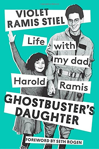 Download Ghostbuster's Daughter: Life with My Dad, Harold Ramis PDF