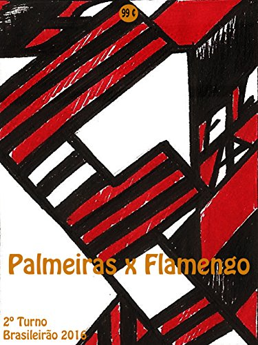 fan products of Palmeiras x Flamengo: Brasileirão 2016/2º Turno (Campanha do Clube de Regatas do Flamengo no Campeonato Brasileiro 2016 Série A Livro 25) (Portuguese Edition)
