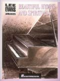 Lee Evans Arranges Beautiful Hymns and Spirituals - Piano Solo, Lee Evans, 0793584434