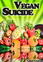 Vegan Suicide - Meatless Recipes For More Energy and Nutrients (English Edition)